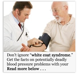 Don't ignore 'white coat syndrome'.
